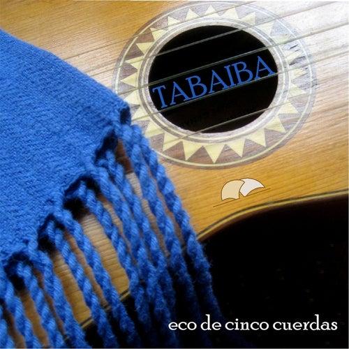 Eco de Cinco Cuerdas by Tabaiba