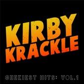 Geekiest Hits: Vol. 1 by Kirby Krackle