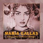 Maria Callas Legendary Recordings von Maria Callas