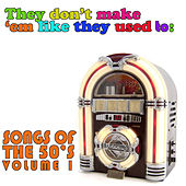The Don't Make 'Em Like They Used To: Songs of the 50's, Vol. 1 by Various Artists