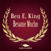 Besame Mucho by Ben E. King