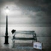 Take the Money and Run by Code Indigo
