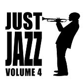 Just Jazz, Vol. 4 by Various Artists