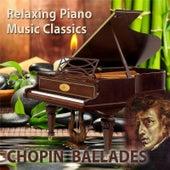 Relaxing Piano Music Classics: Chopin Ballades by Relaxing Piano Music