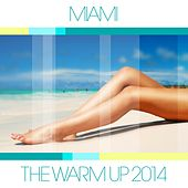 Miami - The Warm Up 2014 - EP by Various Artists