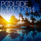 Poolside Miami 2014 - EP by Various Artists