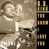 You Know I Love You, Vol. 2 by B.B. King