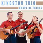 Shape of Things de The Kingston Trio