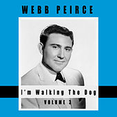 I'm Walking the Dog, Vol. 3 by Webb Pierce