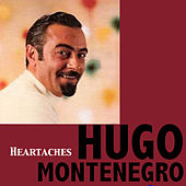 Heartaches by Hugo Montenegro