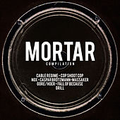 Mortar by Various Artists