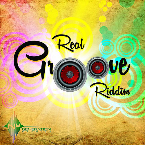 Real Groove Riddim by Various Artists