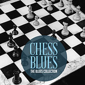 The Classic Blues Collection: Chess Blues by Various Artists