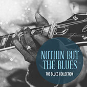The Classic Blues Collection: Nothing but the Blues de Various Artists