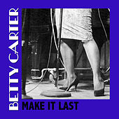 Make It Last by Betty Carter