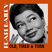 Old, Tired & Torn de Pearl Bailey