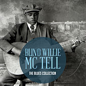 The Classic Blues Collection: Blind Willie Mctell by Blind Willie McTell