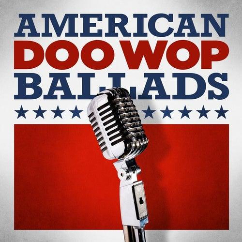 American Doo Wop Ballads by Various Artists