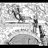 We Can Bake a Pie by Trapeze