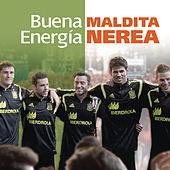 Buena Energia by Maldita Nerea