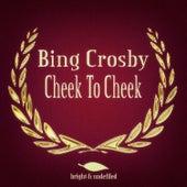 Cheek to Cheek de Bing Crosby