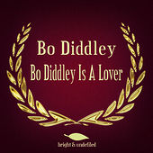 Bo Diddley Is a Lover de Bo Diddley