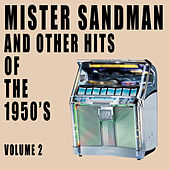 Mister Sandman & Other Hits of the 1950's, Vol. 2 de Various Artists