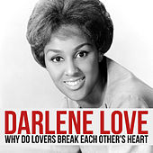 Why Do Lovers Break Each Other's Heart de Darlene Love