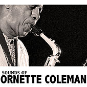 Sounds of Ornette Coleman by Ornette Coleman
