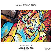 Woodstock Sessions Vol. 1 by Alan Evans Trio