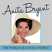 The World of Lonely People de Anita Bryant