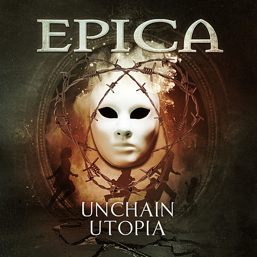 Unchain Utopia by Epica