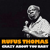 Crazy About You Baby by Rufus Thomas