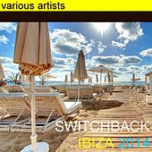 Switchback Ibiza 2014 by Various Artists