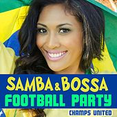 Samba and Bossa Football Party de Champs United