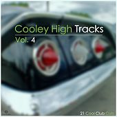 Cooley High Tracks, Vol. 4 (21 Cool Club Cuts) by Various Artists