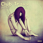 Club Traxx - Breaks by Various Artists