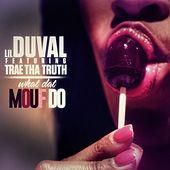 What Dat Mouf Do (feat. Trae Tha Truth) - Single de Lil Duval