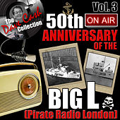 The Dave Cash Collection: 50th Anniversary of the Big L (Pirate Radio London), Vol. 3 by Various Artists