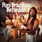 Pure Brazilian Batucada (Percussion Madness from Brazil) von Samba Brazilian Batucada Band