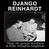 Django Reinhardt Plays the George Gershwin & Duke Ellington Songbooks (Bonus Track Version) von Django Reinhardt