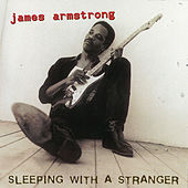 Sleeping With A Stranger by James Armstrong