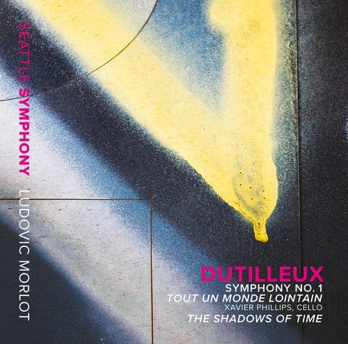 Dutilleux: Symphony No. 1 - Tout un monde lointain - The Shadows of Time by Seattle Symphony Orchestra