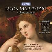 Luca Marenzio e il suo tempo by Various Artists
