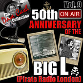 The Dave Cash Collection: 50th Anniversary of the Big L (Pirate Radio London), Vol. 9 by Various Artists