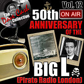 The Dave Cash Collection: 50th Anniversary of the Big L (Pirate Radio London), Vol. 12 by Various Artists