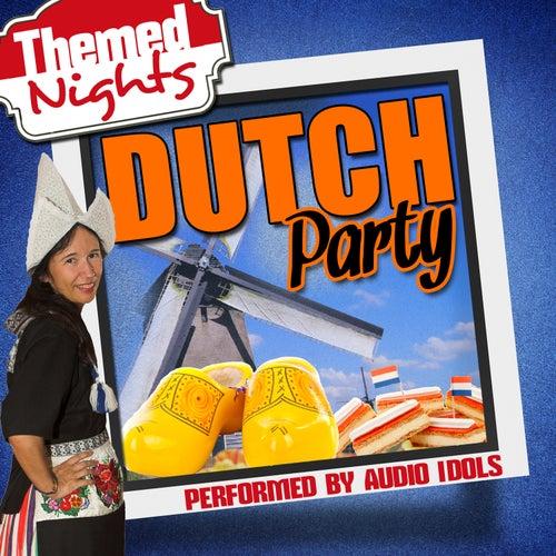 Themed Nights: Dutch Party by Audio Idols