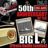 The Dave Cash Collection: 50th Anniversary of the Big L (Pirate Radio London), Vol. 8 by Various Artists