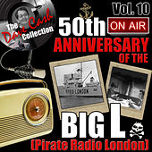 The Dave Cash Collection: 50th Anniversary of the Big L (Pirate Radio London), Vol. 10 by Various Artists