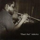 That's Nat (feat. Jerome Richardson, Hank Jones, Wendell Marshall & Kenny Clarke) [Bonus Track Version] by Nat Adderley